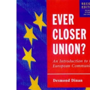 Ever Closer Union? 2nd ed: An Introduction to European Integration (European Union)