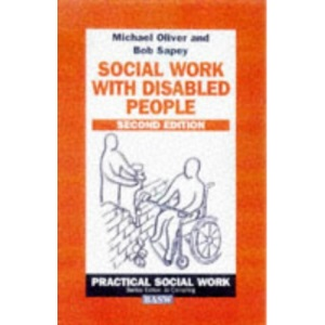 Social Work with Disabled People (British Association of Social Workers (BASW) Practical Social Work)