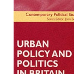 Urban Policy and Politics in Britain (Contemporary political studies)