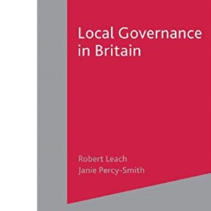 Local Governance in Britain (Contemporary Political Studies)