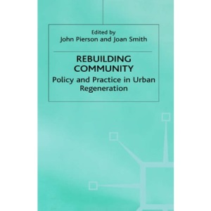 Rebuilding Community: Policy and Practice in Urban Regeneration