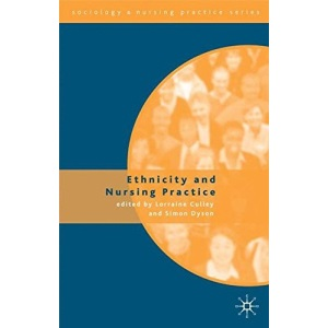 Ethnicity and Nursing Practice (Sociology and Nursing Practice)