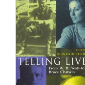 Telling Lives: From W.B. Yeats to Bruce Chatwin