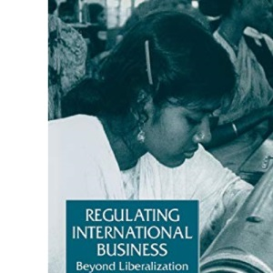 Regulating International Business: Beyond Liberalization