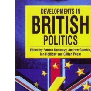 Developments in British Politics: Bk. 6