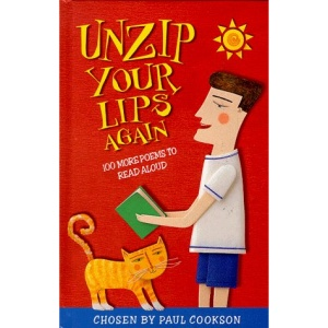 Unzip Your Lips Again: 100 Poems to Say Aloud
