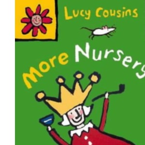 More Lucy Cousins' Nursery Rhymes
