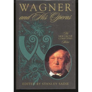 Wagner and His Operas (Composers & Their Operas S.)