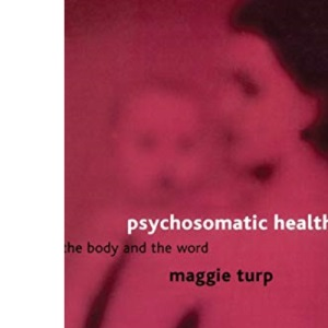 Psychosomatic Health: The Body and the Word