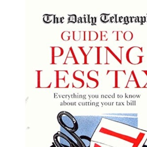 Daily Telegraph Guide to Paying Less Tax