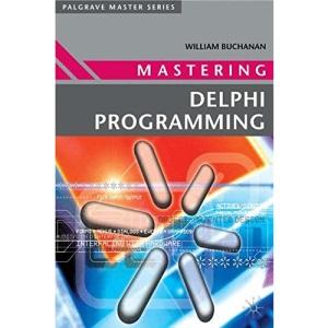 Mastering Delphi Programming (Palgrave Master Series)