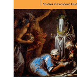 Witchcraft and Magic in Sixteenth and Seventeenth Century Europe (Studies in European History)