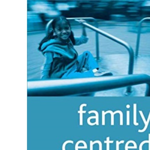 Family Centred Care: Concept, Theory and Practice