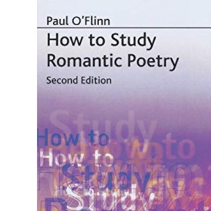 How to Study Romantic Poetry (Palgrave Study Guides:Literature)