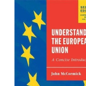 Understanding the European Union 2nd ed: A Concise Introduction (European Union Series)