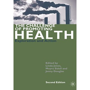 The Challenge of Promoting Health: Exploration and Action