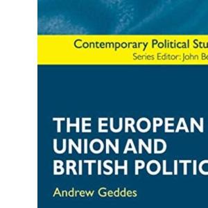 The European Union and British Politics (Contemporary Political Studies)