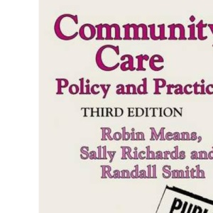 Community Care: Policy and Practice (Public Policy and Politics)
