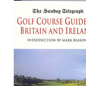 Sunday Telegraph Golf Course Guide to Britain & Ir