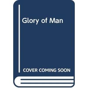 Glory of Man