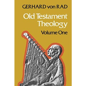 Old Testament Theology: The Theology of Israel's Historical Traditions v. 1