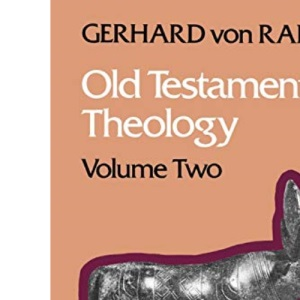 Old Testament Theology: The Theology of Israel's Prophetic Traditions v. 2
