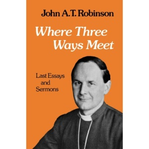 Where Three Ways Meet: A Collection of Articles and Sermons