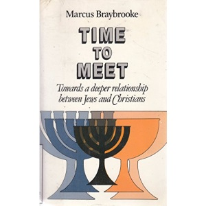 Time to Meet: Towards a Deeper Relationship Between Jews and Christians