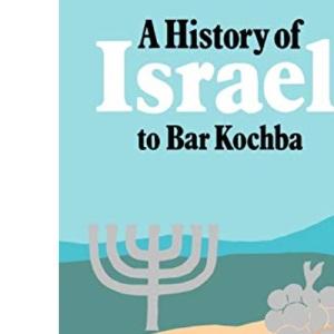 A History of Israel to Bar Kochba