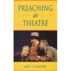 Preaching as Theatre