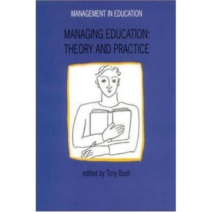 MANAGING EDUCATION: Theory and Practice (Management in Education)