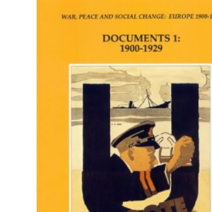 DOCUMENTS I: 1900-1929: Europe, 1900-55: Documents, I: 1900-29 (War, peace & social change - Europe)