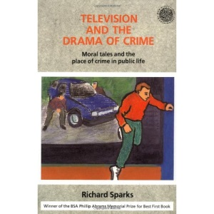 Television and the Drama of Crime (New Directions in Criminology)