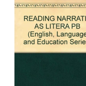 Reading Narrative as Literature: Signs of Life (English, Language and Education)