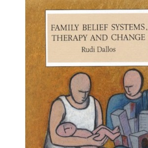 Family Belief Systems, Therapy and Change