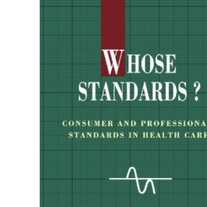 Whose Standards?: Consumer and Professional Standards in Health Care (State of Health)