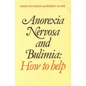 Anorexia Nervosa and Bulimia: How to Help