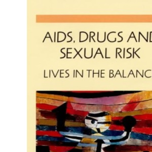 AIDS, Drugs and Sexual Risk: Lives in the Balance