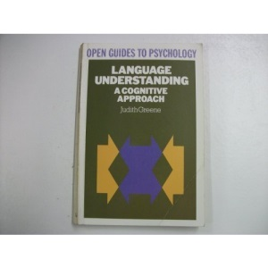 Language Understanding: A Cognitive Approach (Open Guides to Psychology)