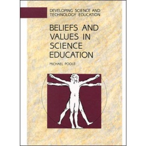 Beliefs And Values In Science Education (Developing Science & Technology Education)
