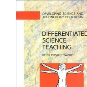 Differentiated Science Teaching (UK Higher Education OUP Humanities & Social Sciences Education OUP)