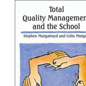 Total Quality Management and the School