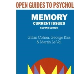 Memory: Current Issues (Open Guides to Psychology)