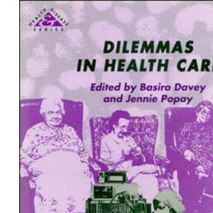 Dilemmas in Health Care (Health & Disease)