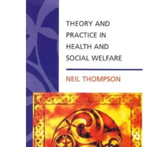 Theory and Practice in Health and Social Welfare