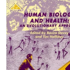 Human Biology and Health: An Evolutionary Approach (Health & Disease)