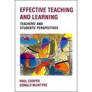 EFFECTIVE TEACHING AND LEARNING: Teachers' and Students' Perspectives