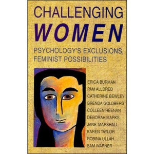 Challenging Women: Psychology's Exclusions, Feminist Possibilities