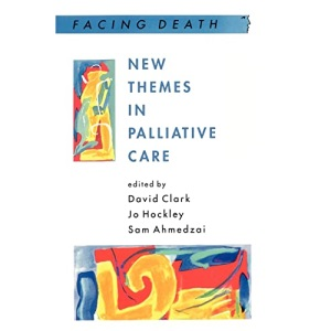 New Themes In Palliative Care (UK Higher Education OUP Humanities & Social Sciences Health & Social Welfare)