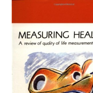 Measuring Health: A Review of Quality of Life Measurement Scales